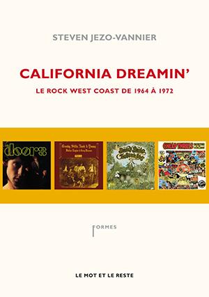 California dreamin' – Le Rock west coast de 1964 à 1972 de Steven Jezo-Vannier
